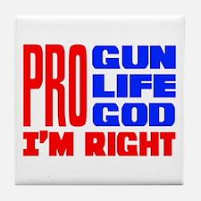 Pro Gun Pro Life Pro God Tile Coaster