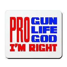 Pro Gun Pro Life Pro God Mousepad