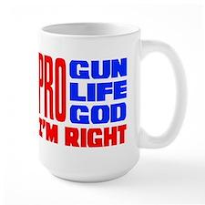 Pro Gun Pro Life Pro God Mug