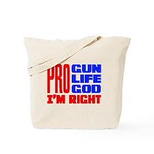 Pro Gun Pro Life Pro God Tote Bag