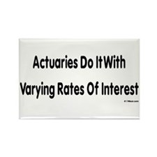 Actuaries Do It With Varying Rates Of Inter Magnet