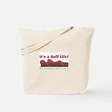 Buff Life - Tote Bag