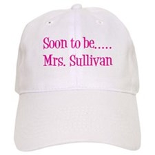Soon to be..... Mrs. Sullivan Baseball Cap