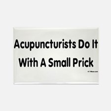 Acupuncturists Do It With A Small Prick_bla Magnet