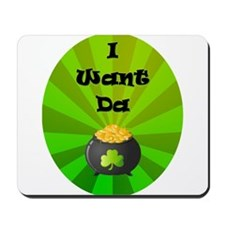 I Want Da Gold Mousepad
