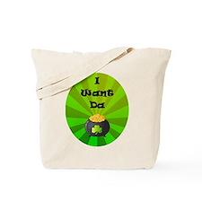 I Want Da Gold Tote Bag