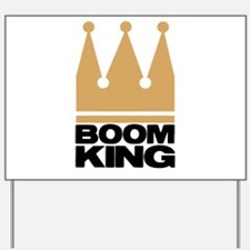 Boom King Yard Sign