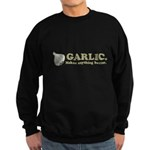 Garlic Makes Everything Bette Sweatshirt (dark)