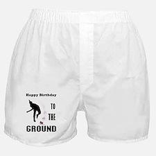 Happy Birthday To The Ground Boxer Shorts