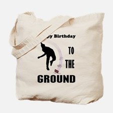 Happy Birthday To The Ground Tote Bag