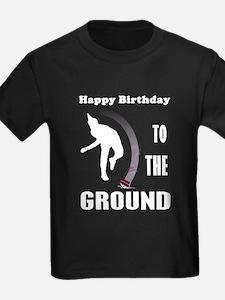 Happy Birthday To The Ground T