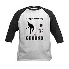 Happy Birthday To The Ground Tee
