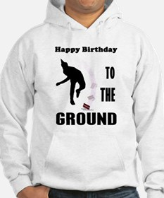 Happy Birthday To The Ground Hoodie