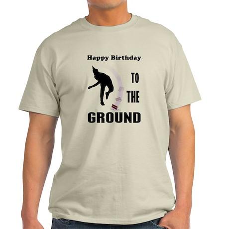 Happy Birthday To The Ground Light T-Shirt