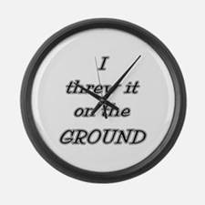 I Threw It On The Ground (tex Large Wall Clock