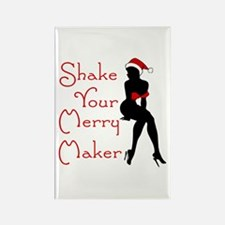 Shake Your Merry Maker Rectangle Magnet