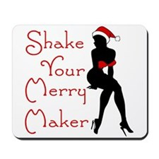 Shake Your Merry Maker Mousepad