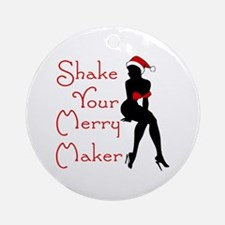 Shake Your Merry Maker Ornament (Round)