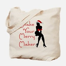 Shake Your Merry Maker Tote Bag