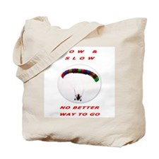 """No Better Way to Go"" Tote Bag"