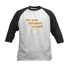 Do You Respect Wood Tee