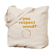 Do You Respect Wood Tote Bag
