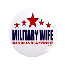 "Military Wife Handles All Strife 3.5"" Button"