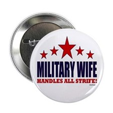"Military Wife Handles All Strife 2.25"" Button"