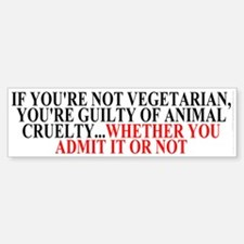 If you're not vegetarian Bumper Bumper Sticker