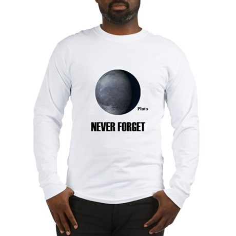 Never Forget Pluto Long Sleeve T-Shirt