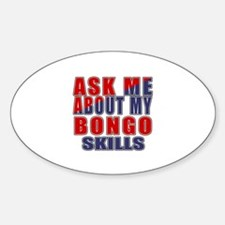 Ask About My bongo Skills Sticker (Oval)