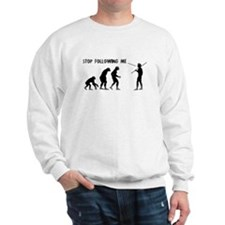 Stop Following Me Evolution Sweatshirt