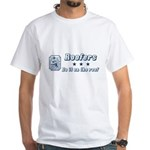 Roofers Do it on the Roof White T-Shirt