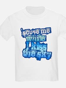 'Scuse me While I Kiss the Sk T-Shirt