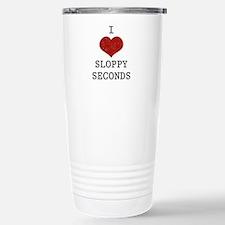 I Love Sloppy Seconds Stainless Steel Travel Mug