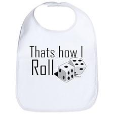 Thats How I Roll (dice) Bib
