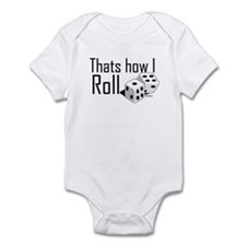 Thats How I Roll (dice) Infant Bodysuit
