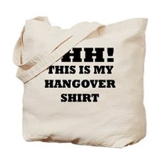 Shh! This is my hangover shir Tote Bag