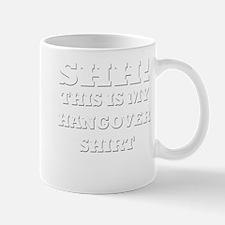 Shh! This is my hangover shir Mug