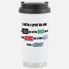It Will Be a Great Day When.. Travel Mug
