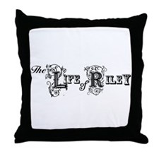 The Life Of Riley Throw Pillow