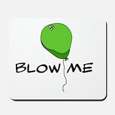 Blow Me Balloon Mousepad