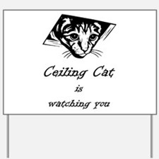 Ceiling Cat is Watching You Yard Sign