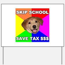 Save Tax $$$ Yard Sign