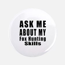 Ask About My Fox Hunting Skills Button