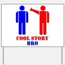 Cool Story Broism Yard Sign