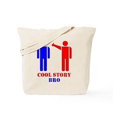 Cool Story Broism Tote Bag