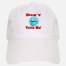 Don't Touch Me Baseball Baseball Cap