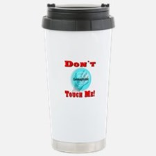 Don't Touch Me Travel Mug