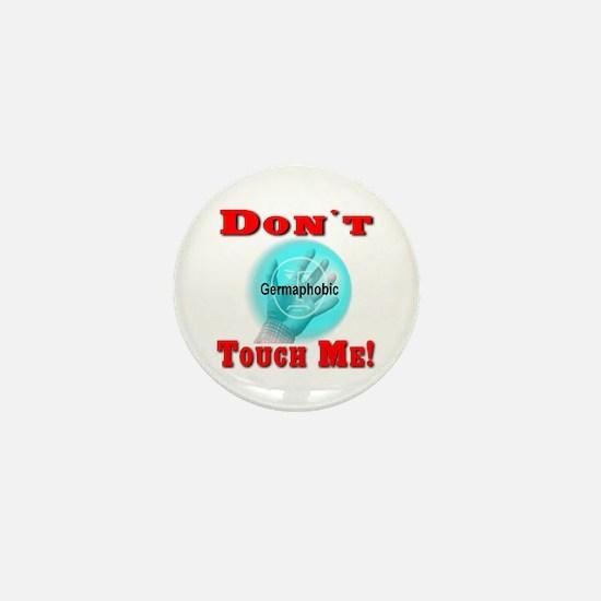Don't Touch Me Mini Button